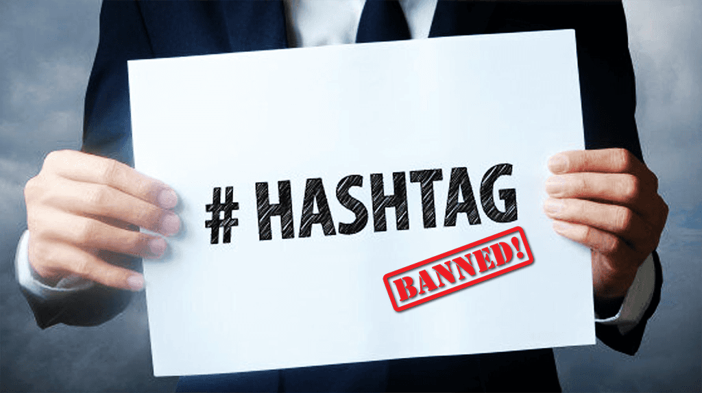 A List Of Banned Hashtags You Should Avoid In 2021